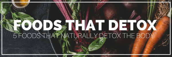 5 Foods That Naturally Detox The Body