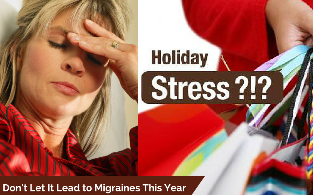 Avoid the Stress Effect on Migraines this Holiday Season