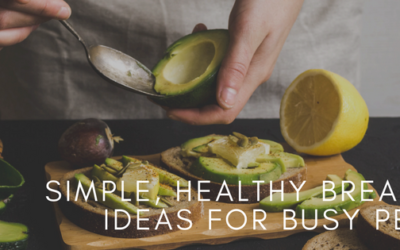 Simple, Healthy Breakfast Ideas for Busy People