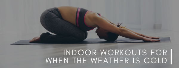 Indoor Workouts You Can Do When The Weather Is Chilly